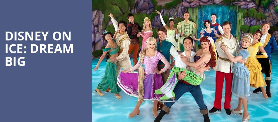 Disney On Ice Dream Big, Simmons Bank Arena, Little Rock