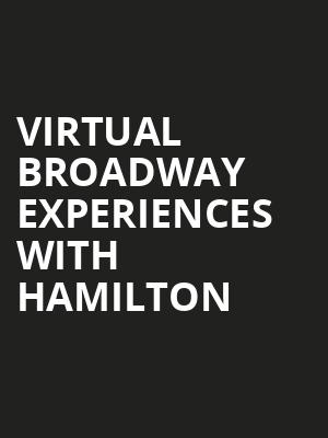 Virtual Broadway Experiences with HAMILTON, Virtual Experiences for Little Rock, Little Rock